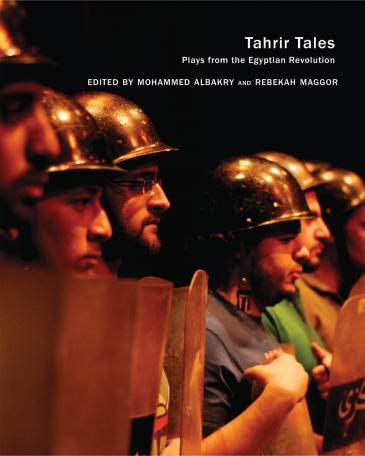 """Cover of """"Tahrir Tales. Plays from the Egyptian Revolution"""" (published by Seagull Books)"""