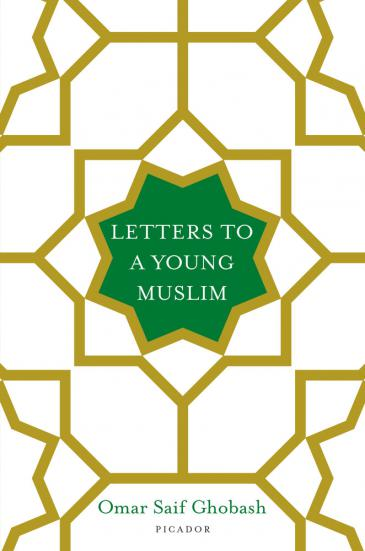 """Cover of Omar Ghobash's """"Letters to a young Muslim"""" (published by Picador)"""