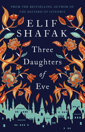 """elif Shafak's """"Three Daughters of Eve"""" (published by Viking)"""