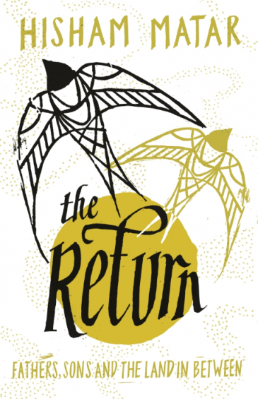 Cover of Hisham Matar′s ″The Return: Fathers, Sons and the Land In Between″ (published by Viking)