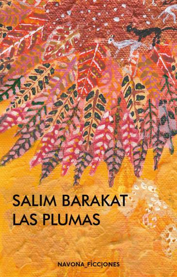 """Cover of the Spanish edition """"Las Plumas"""" (The Feathers) by Salim Barakat (published by Navona)"""