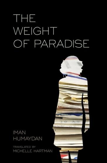 """Cover of Iman Humaydan's """"Weight of Paradise"""" (published by Interlink Pub Group)"""