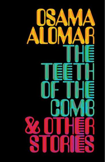 "Cover of Osama Alomar's ""The Teeth of the Comb"" translated by the author and C.J. Collins (published by New Directions)"