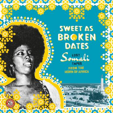 Cover of Ostinato Records′ compilation ″Sweet as Broken Dates: Lost Somali Tapes from the Horn of Africa″