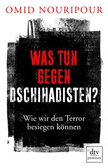 """Cover of Omid Nouripour's: """"What to Do about Jihadists? A Policy Approach to the War on Terror"""", German only (published by DTV premium)"""