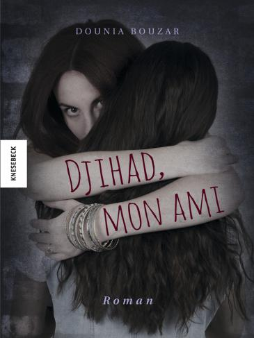 "Dounia Bouzar's novel ""Djihad, mon ami"" (published in German by Knesebeck)"
