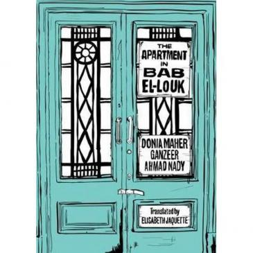 Donia Maher′s ″The Apartment in Bab El Louk″, translated by Elisabeth Jaquette (published by Darf)