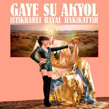 "Cover of Gaye Su Akyol's ""Istikrarl Hayal Hakikattir"" (distributed by Glitterbeat)"