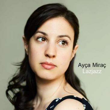 "Cover of Ayra Mirac' ""Lazjazz"" (distributed by Jazzhaus Records Freiburg & DMC - Dogan Music Company - Istanbul)"