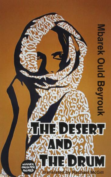 "Cover of Mbarek Ould Beyroukʹs ""The Desert and the Drum"", translated from the French by Rachael McGill (published by Dedalus Ltd)"