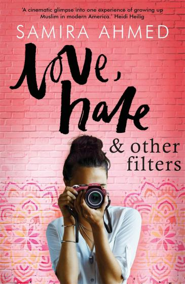 """Cover of Samira Ahmed's """"Love, hate and other filters"""""""