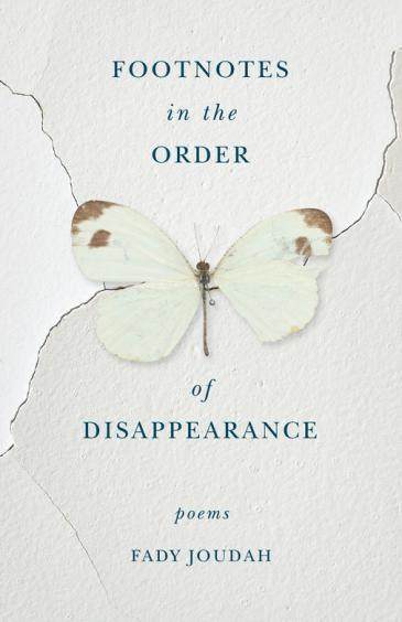 "Cover of Fady Joudahʹs ""Footnotes in the Order of Disappearance"" (published by Milkweed Editions)"