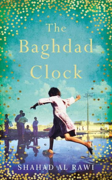 "Cover of Shahad al-Rawiʹs ""The Baghdad Clock"" (published by OneWorld Publications)"