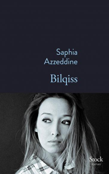 "Cover of Saphia Azzeddineʹs ""Bilqiss"" (published in French by Editions Stock)"