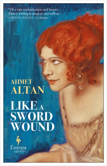 "Cover of Ahmet Altan's ""Like a Sword Wound"", translated into English by Brendan Freely (published by Europa Editions))"