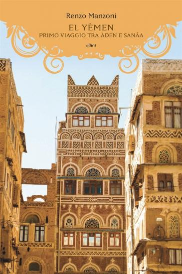 "Cover of Renzo Manzoniʹs ""Yemen… a trip to Sanaa"" (published in Italian by ellint)"