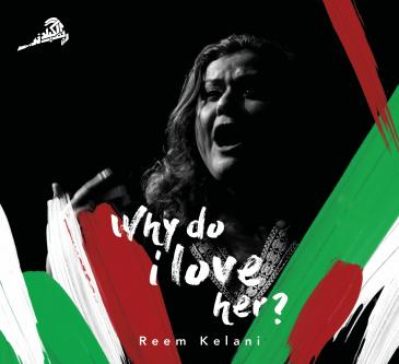 "Cover of Reem Kelani's ""Why Do I Love Her?"" (released via bandcamp.com)"