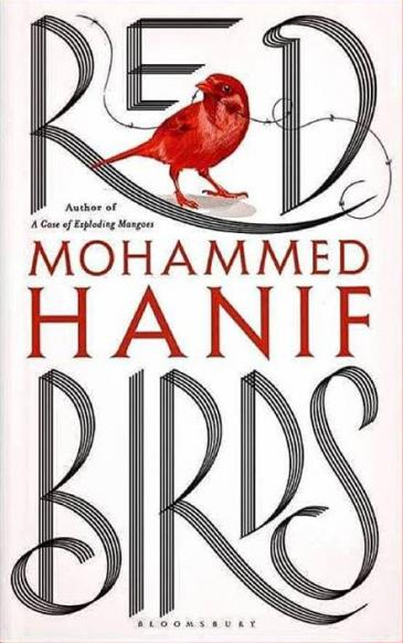 "Cover of Mohammed Hanifʹs ""Red Birds"" (published by Bloomsbury)"