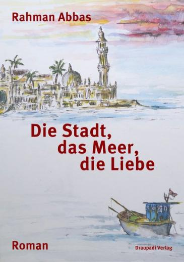 "Cover of Rahman Abbasʹ ""Rohzin"" (published in German as ""Die Stadt, das Meer, die Liebe"" by Draupadi)"