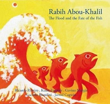 "Cover of Rabih Abou-Khalilʹs ""The Flood and the Fate of the Fish"""