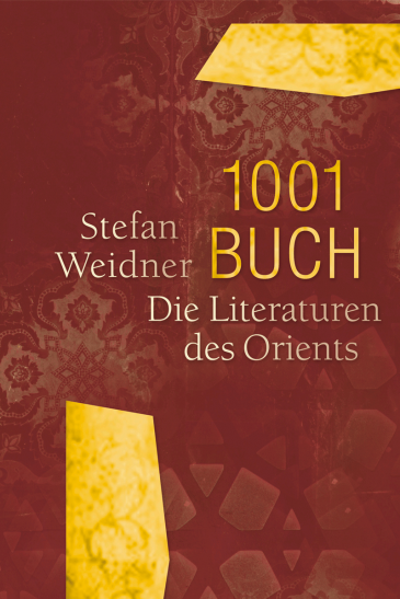 "Cover of Stefan Weidnerˈs ""1001 Buch. Die Literaturen des Orients"" – 1001 Books. The Literatures of the Orient (published in German by Converso)"