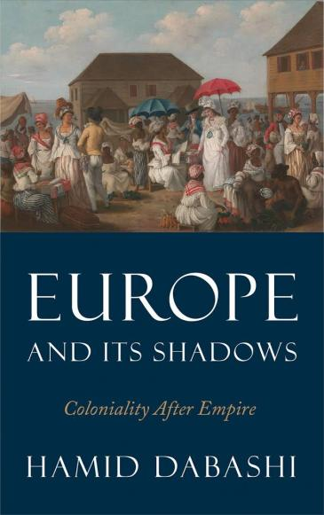 """Cover of Dabashi's """"Europe and its Shadows: Coloniality after Empire"""" (published by Pluto Press)"""