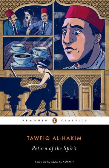 "Tawfiq al-Hakim's ""Return of the Spirit"", translated in English by William Hutchins (published by Penguin Classics)"