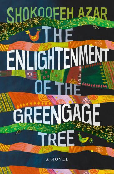 "Cover of Shokoofeh Azar's ""The Enlightenment of the Greengage Tree"" (published by Europa Editions)"