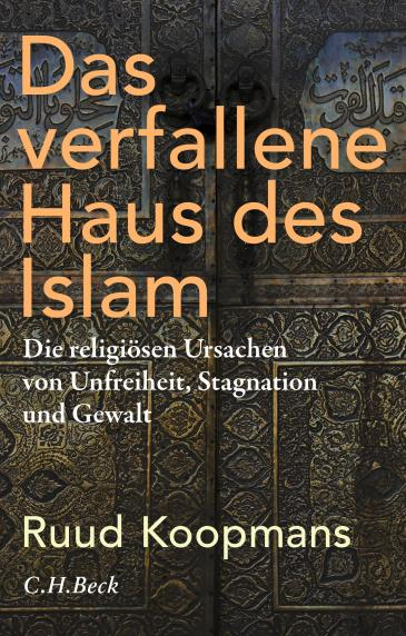 "Cover of Ruud Koopmans' ""Das verfallene Haus des Islam"" (published by C. H. Beck)"