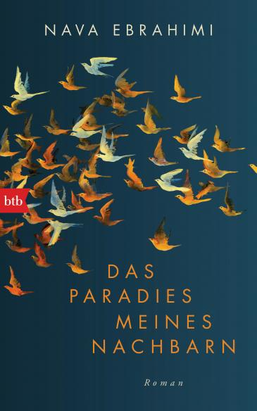 """Cover of Nava Ebrahimi's """"Das Paradies meines Nachbarn"""" – My Neighbour's Paradise (published in German by btb)"""