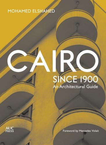 "Cover of Mohamed Elshahed's ""Cairo Since 1900"" (source: Bloomsbury)"