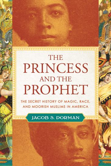 Cover of Jacob Dormanʹs ʺThe Princess and the Prophetʺ (published by Beacon Press)