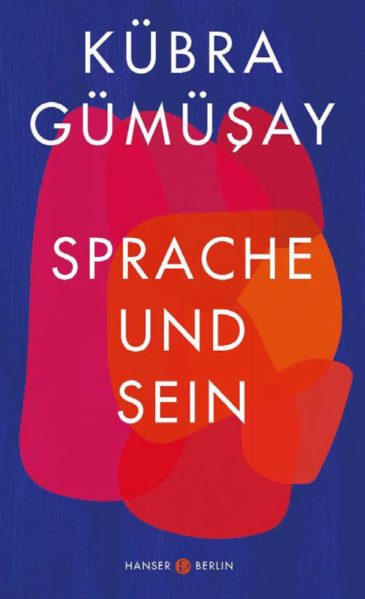 "Cover of Kubra Gumusay's ""Sprache und Sein"" (published in German by Hanser)"