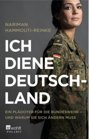 """Cover of Nariman Hammouti-Reinke's """"Ich diene Deutschland. Ein Plaedoyer für die Bundeswehr – und warum sie sich ändern muss"""" – 'I serve Germany. My case for the Bundeswehr – and why it must change' (published in German by Rowohlt Taschenbuch)"""