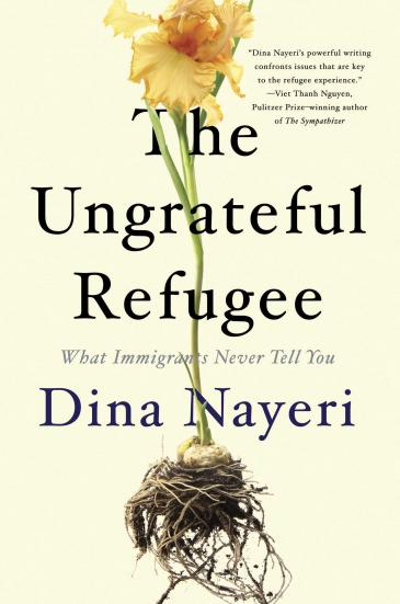 "Cover of Dina Nayeri's ""The Ungrateful Refugee"" (published by Catapult)"