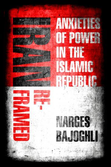 "Cover of the book ""Iran Reframed: Anxieties of Power in the Islamic Republic"" (source: Stanford University Press, 2019)"