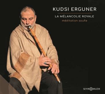 "Cover of Kudsi Erguner's ""La Melancolie Royale"" (distributed by Seyir Muzik)"