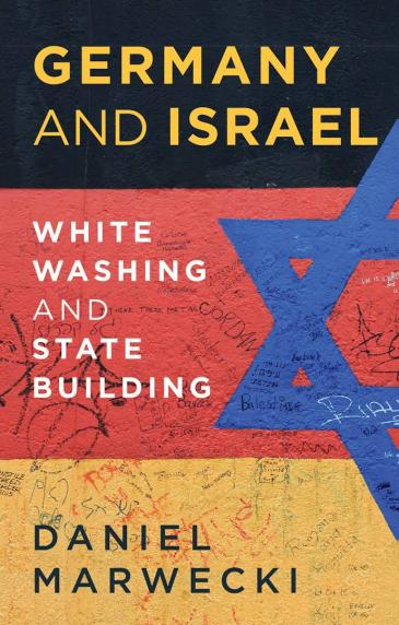 "Cover of Daniel Marwecki's ""Germany and Israel. White Washing and State Building"" (published by Hurst)"