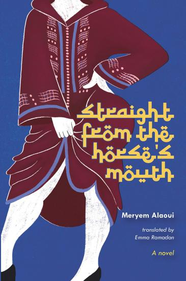 """Cover of Meryem Alaoui's """"Straight from the horse's mouth"""", translated into English by Emma Ramadan (published by Other Press)"""
