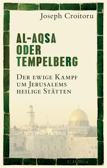 """Cover of Joseph Croitoru's """"Al-Aqsa oder Tempelberg"""" (published in German by C. H. Beck)"""
