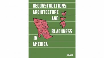 MoMa exhibition poster: Reconstructions: Architecture and Blackness in America / The Museum of Modern Art New York (photo: courtesy of the artist /The Museum of Modern Art New York)