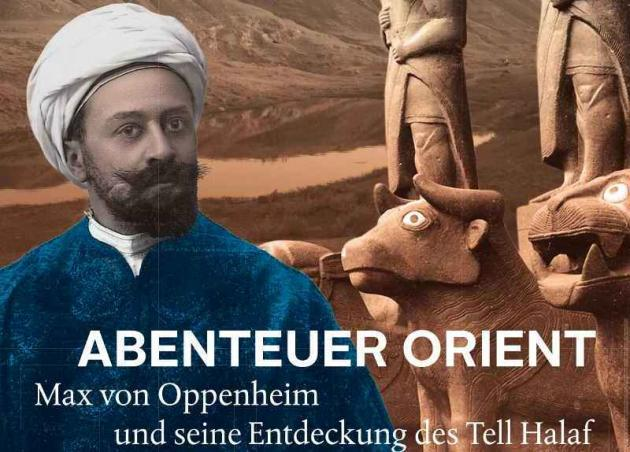 """Poster for the exhibition """"An oriental adventure: Max von Oppenheim and the discovery of Tell Halaf"""" (source: Bundeskunsthalle)"""