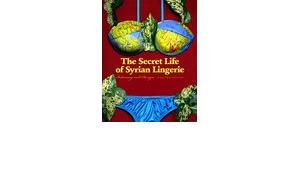 "Book cover ""The Secret Life of Syrian Lingerie"""