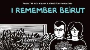 """Cover of """"I Remember Beirut"""" by Zeina Abirached, published by Graphic Universe"""