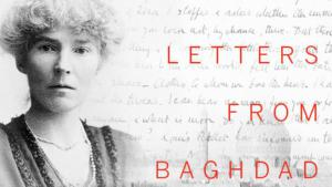 Gertrude Bell, Letters from Baghdad (source: www.rosadoc.be)