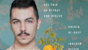 "Part of the cover of the book ""What Makes a Man?: Sex Talk in Beirut and Berlin"" by Rashid al-Daif and Joachim Helfer (source: University of Texas Press)"