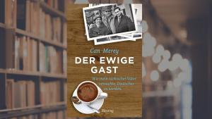 "Cover of Can Mereyʹs ""Der ewige Gast. Wie mein tuerkischer Vater versuchte, Deutscher zu werden"" – The Eternal Guest. How My Turkish Father Tried to Become German (published in German by Blessing)"