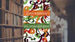 "Cover of Dima Wannousʹ ""Die Veraengstigten"" – The Frightened (published in German by Karl Blessing)"