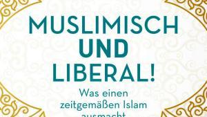 """Cover of Lamya Kaddor's """"Muslimisch und liberal! Was einen zeitgemäßen Islam ausmacht"""" (published in Germany by Piper)"""