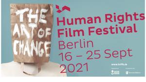 """The fourth Human Rights Film Festival Berlin (HRRFB) was held under the title """"The Art of Change"""" from 16 to 25 September as a hybrid on- and offline event. Honorary patron of the festival is the Saudi human rights activist Loujain al-Hathloul. Online streaming of some films has been extended to 3 October"""